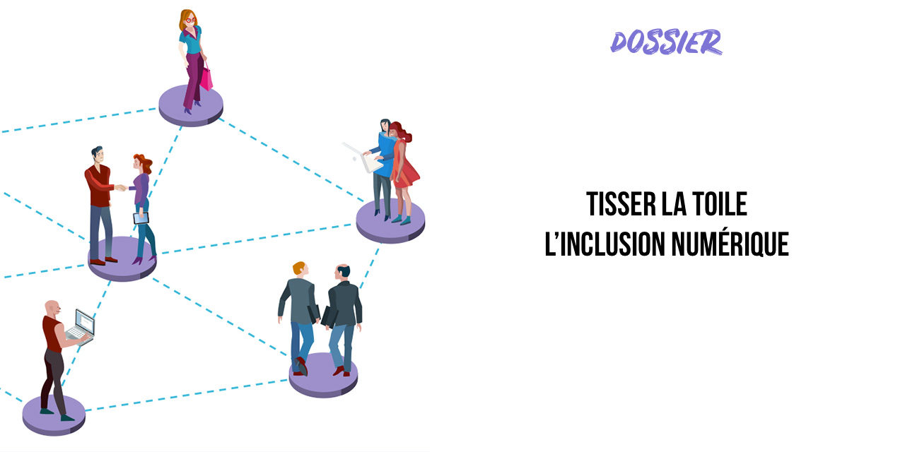 TISSER LA TOILE DE L'INCLUSION NUMERIQUE