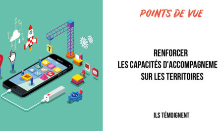 RENFORCER LES CAPACITÉS D'ACCOMPAGNEMENT NUMÉRIQUE SUR LES TERRITOIRES