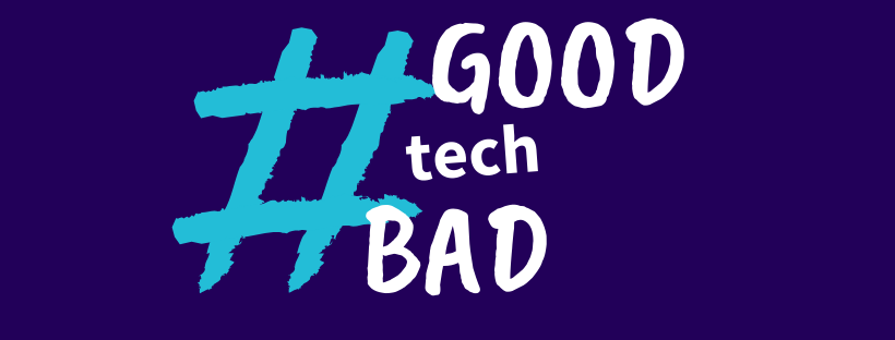 Good Tech Bad Tech, décryptage d'une société connectée